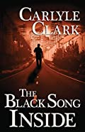 The Black Song Inside by Carlyle Clark