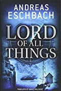 Lord of All Things by Andrea Eschback