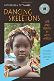 Dancing skeletons : life and death in West Africa