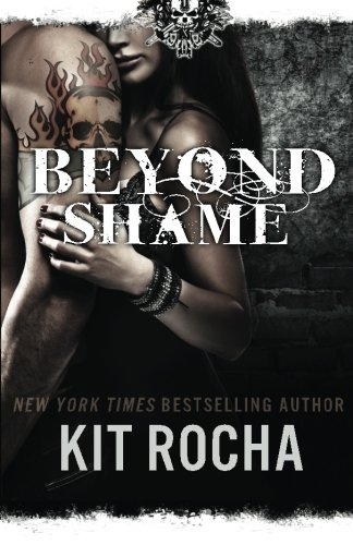 Beyond Shame: Beyond, Book One - Kit Rocha