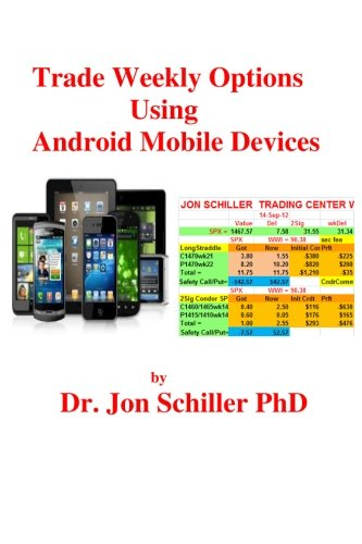 Trade Weekly Options Using Android Mobile Devices - Dr. Jon Schiller PhD