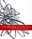 The Better Bombshell: Writers and artists redefine the female role model., Austin, Charlotte; Childs, Craig; Miner, Valerie; Lende, Heather; Mickelsen, Dan; Saulitis, Eva; Fowler, Heather; McCarriston, Linda; Doran, Verless; Lash, Tim; Gay, Roxane; Dighiera, Nicholas; Holden, Ming; Ellis, Elaina; Olsen, Hana Brooks; Thomas,