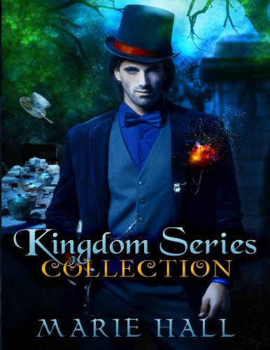 Kingdom Collection: Books 1-3: Kingdom Series - Marie Hall