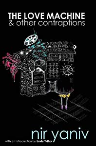 """BOOK TRAILER: """"The Love Machine & Other Contraptions"""" by Nir Yaniv"""