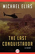 The Last Conquistador by Michael Elias