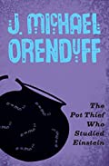 The The Pot Thief Who Studied Einstein by J. Michael Orenduff