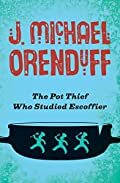 The The Pot Thief Who Studied Escoffier by J. Michael Orenduff