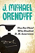 The The Pot Thief Who Studied D. H. Lawrence by J. Michael Orenduff