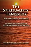The Spiritualists' Handbook: A concise and extensive guide to Spiritualism and all its practices