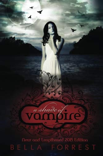 A Shade Of Vampire (Shade of Vampire; Book One) - Bella Forrest