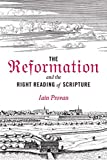The Reformation and the Right Reading of Scripture book cover