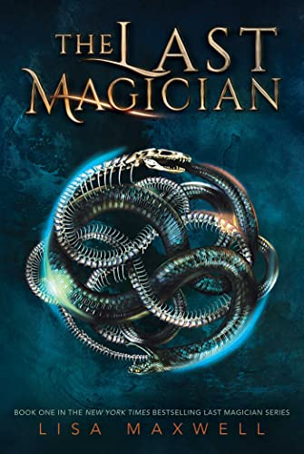The last magician / by Lisa Maxwell.