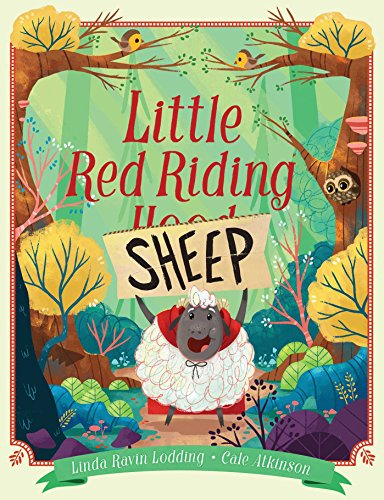 Little red riding sheep / Linda Ravin Lodding ; illustrated by Cale Atkinson.