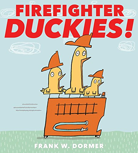 Firefighter duckies! / [Frank W. Dormer].