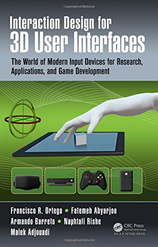 Interaction Design for 3D User Interfaces: The World of Modern Input Devices for Research, Applications, and Game Development - Francisco R. Ortega, Fatemeh Abyarjoo, Armando Barreto, Naphtali Rishe, Malek Adjouadi