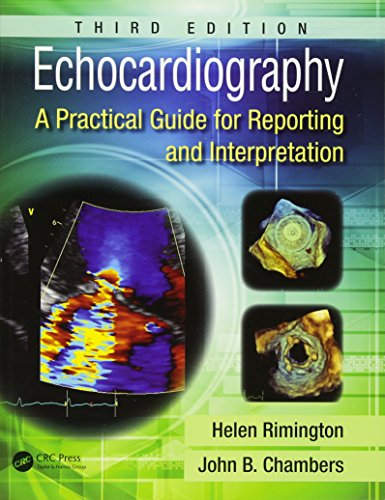 ECHOCARDIOGRAPHY: A PRACTICAL GUIDE FOR REPORTING AND INTERPRETATION, 3E (PB)