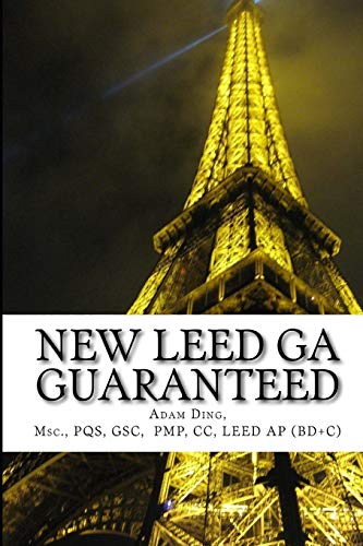 NEW LEED v4 GREEN ASSOCIATE GUARANTEED: Updated with NEW LEED v4! - Adam Ding