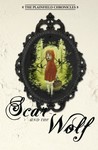 Scar and the Wolf (The Plainfield Chronicles) (Volume 1), Plainfield Press