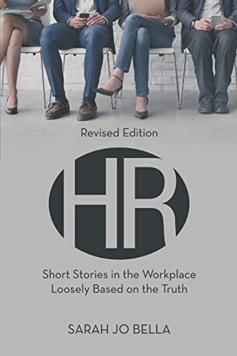HR : short stories in the workplace loosely based on the truth |