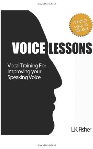 Voice Lessons: Vocal Training for Improving your Speaking Voice