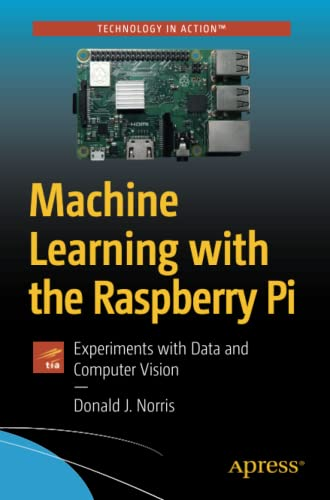 Machine Learning with the Raspberry Pi: Experiments with Data and Computer Vision