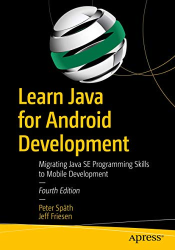 Learn Java for Android Development: Migrating Java SE Programming Skills to Mobile Development, 4th Edition Apress 第1张