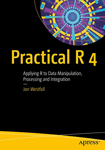 Practical R 4: Applying R to Data Manipulation, Processing and Integration Apress 第1张
