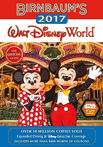 Birnbaum's 2017 Walt Disney World: The Official Guide (Birnbaum Guides) - Birnbaum Guides