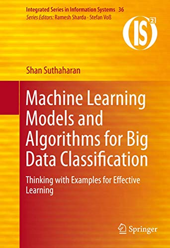 PDF Machine Learning Models and Algorithms for Big Data Classification Thinking with Examples for Effective Learning