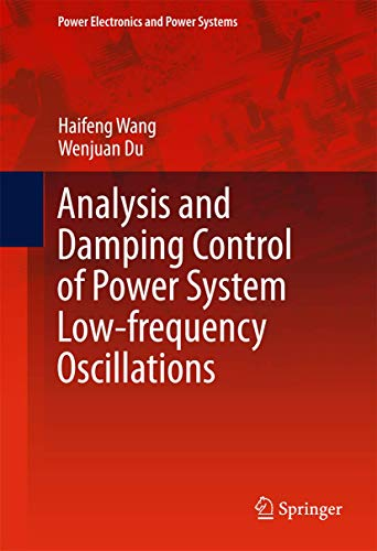 ANALYSIS AND DAMPING CONTROL OF POWER SYSTEM LOW-FREQUENCY OSCILLATIONS (HB)