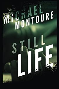 BOOK REVIEW: Still Life by Michael Montoure