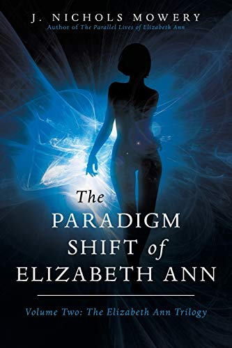 2: The Paradigm Shift of Elizabeth Ann, Mowery, J. Nichols