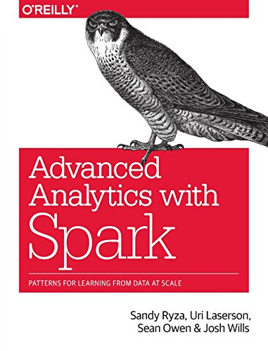 Advanced Analytics with Spark: Patterns for Learning from Data at Scale - Sandy Ryza, Uri Laserson, Sean Owen, Josh Wills