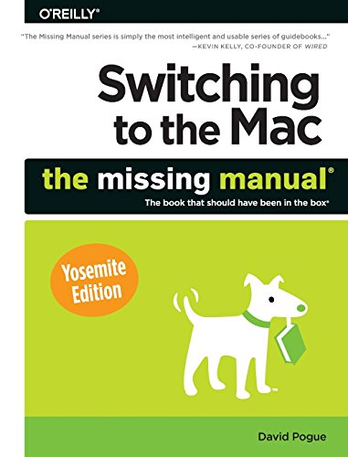 Switching to the Mac: The Missing Manual, Yosemite Edition - David Pogue