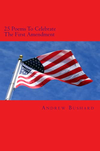 25 Poems To Celebrate The First Amendment, Bushard, Andrew