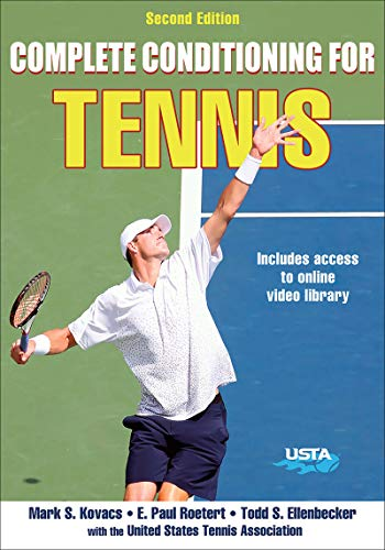 Complete Conditioning for Tennis 2nd Edition - Mark S. Kovacs, Paul Roetert, Todd S. Ellenbecker, United States Tennis Association