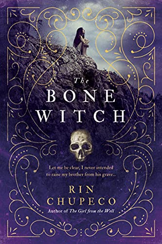 The bone witch. 1 / Rin Chupeco.