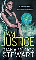I Am Justice by Diana Mu�oz Stewart