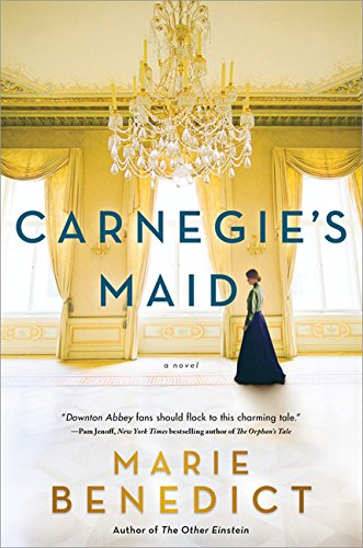 Carnegie's maid : a novel / Marie Benedict.