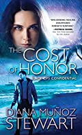 The Cost of Honor by Diana Muñoz Stewart