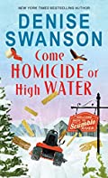 Come Homicide or High Water by Denise Swanson