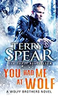 You Had Me at Wolf by Terry Spear