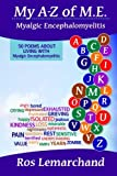 Book: My A-Z of M.E. (Myalgic Encephalomyelitis): 50 poems about living with Myalgic Encephalomyelitis by Lemarchand