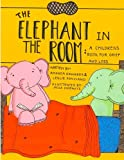The Elephant in the Room: A Childrens Book for Grief and Loss