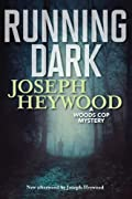 Running Dark by Joseph Heywood