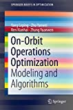 On-Orbit Operations Optimization [electronic resource] : Modeling and Algorithms
