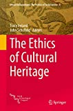 The ethics of cultural heritage / Tracy Ireland, John Schofield, editors.