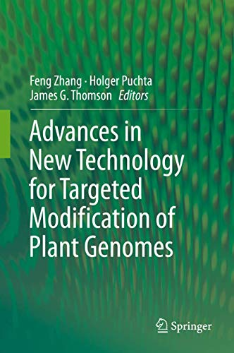 PDF Advances in New Technology for Targeted Modification of Plant Genomes