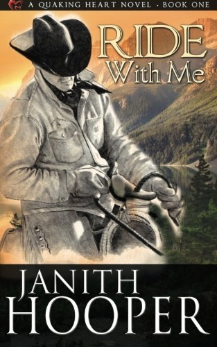 Ride With Me (A Quaking Heart Novel - Book One) (Volume 1) - Janith Hooper