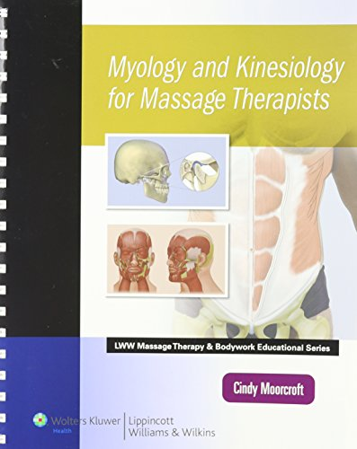 MYOLOGY AND KINESIOLOGY FOR MASSAGE THERAPISTS, REVISED REPRINT (LWW MASSAGE THERAPY AND BODYWORK EDUCATIONAL SERIES)